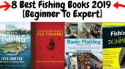 8 Best Fishing Books 2019 [Beginner To Expert]
