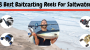 9 Best Baitcasting Reels For Saltwater Reviews 2019 [Saltwater Approved]
