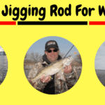 8 Best Jigging Rod For Walleye In 2020 [100% Jigging Rod]