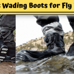 8 Best Wading Boots For Fly Fishing [Fly Fishing Boots]